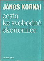 Kornai: Cesta ke svobodné ekonomice, 1990