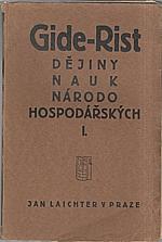 Gide: Dějiny nauk národohospodářských od doby fysiokratů až po naše dny. Díl I-II, 1928