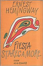 Hemingway: Fiesta (I slunce vychází) ; Stařec a moře, 1985