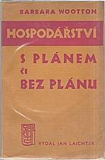 Wootton: Hospodářství s plánem či bez plánu, 1936