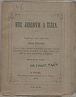 Žalanský: Hus a Jeronym, svatí mučenníci pro pravdu boží, a Jan Žižka z Kalicha, boží bojovník, 1873