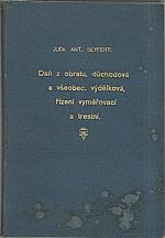 Seyfert: Daň z obratu, důchodová a všeobec. výdělková, řízení vyměřovací a trestní, 1933