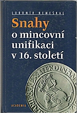 Nemeškal: Snahy o mincovní unifikaci v 16. století, 2001