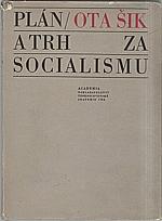 Šik: Plán a trh za socialismu, 1967