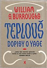 Burroughs: Teplouš ; Dopisy o yage, 1991
