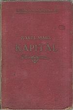 Marx: Kapitál : Kritika politické ekonomie. Svazek prvý. Kniha  I.: Výrobní proces kapitálu, 1927