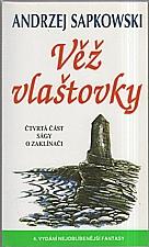 Sapkowski: Věž vlaštovky : čtvrtá část ságy o zaklínači, 2006