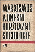 : Marxismus a dnešní buržoazní sociologie, 1963