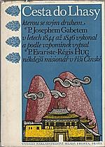 Huc: Cesta do Lhasy, kterou se svým druhem P. Josephem Gabetem v letech 1844 až 1846 vykonal a podle vzpomínek vypsal P. Evariste-Régis Huc někdejší misionář v říši Čínské, 1971