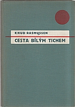 Rasmussen: Cesta bílým tichem, 1938