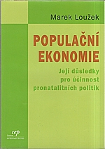 Loužek: Populační ekonomie a její důsledky pro účinnost pronatalitních politik, 2004