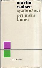 Walser: Spoluúčast při mém konci, 1967