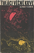 Technik: Tuláci věčné krve, 1958
