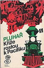 Pluhař: Kříže rostou k Pacifiku, 1978