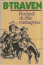 Traven: Pochod do říše mahagonu, 1982