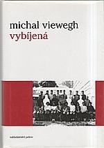 Viewegh: Vybíjená, 2004