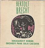 Brecht: Krejcarový román ; Obchody pana Julia Caesara, 1973