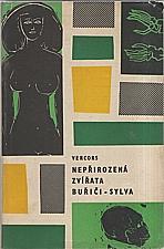 Vercors: Nepřirozená zvířata ; Buřiči ; Sylva, 1965