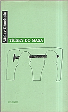 Chochola: Třísky do masa, 2004