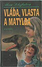 Schejbalová: Vláďa, Vlasta a Matylda, 1997
