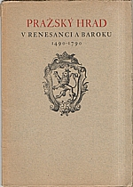 Morávek: Pražský hrad v renesanci a baroku 1490-1790, 1947