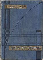 Wallace: Mrtvé oči Londýna, 1932
