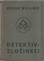 Wallace: Detektiv-zločinec?, 1933