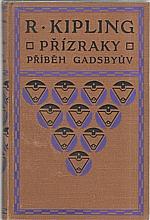 Kipling: Přízraky ; Příběh Gadsbyův, 1911