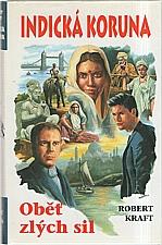 Kraft: Indická koruna. 1, Oběť zlých sil, 1999