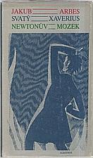 Arbes: Svatý Xaverius ; Newtonův mozek, 1989