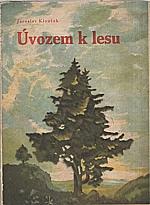 Klouček: Úvozem k lesu, 1949