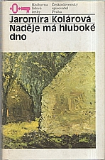 Kolárová: Naděje má hluboké dno, 1988