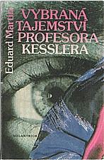 Martin: Vybraná tajemství profesora Kesslera, 1989