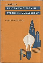 Hořejš: Prodavač novin světovým vynálezcem, 1939
