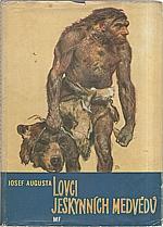 Augusta: Lovci jeskynních medvědů, 1958