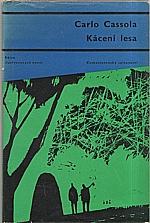Cassola: Kácení lesa, 1963