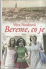 Nosková: Bereme, co je, 2005