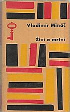 Mináč: Generace. [II], Živí a mrtví, 1964