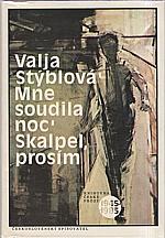 Stýblová: Mne soudila noc ; Skalpel, prosím, 1990