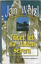 Welzl: Třicet let na zlatém severu, 1999