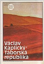 Kaplický: Táborská republika, 1985