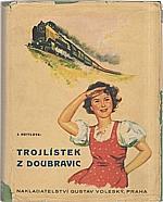 Hüttlová: Trojlístek z Doubravic, 1937