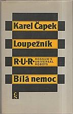 Čapek: Loupežník ; R.U.R. ; Bílá nemoc, 1983