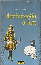 Havelka: Arcivévoda a kat, 1993