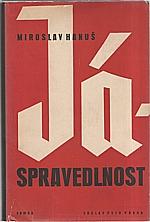 Hanuš: Já - spravedlnost, 1946