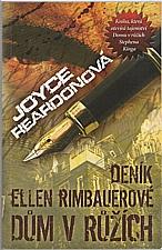 Reardon: Deník Ellen Rimbauerové : Dům v růžích, 2011