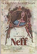 Neff: Královny nemají nohy, 1984