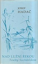 Hadač: Nad Lužní řekou, 2003