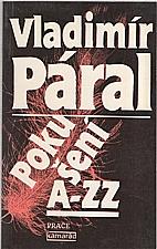 Páral: Pokušení A-ZZ, 1990