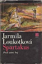 Loukotková: Spartakus. [I], Před námi boj, 1980